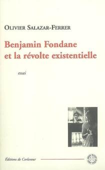Benjamin Fondane et la révolte existentielle : essai - OlivierSalazar-Ferrer