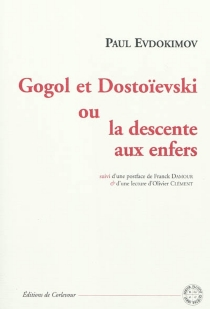 Gogol et Dostoïevski ou La descente aux enfers - PaulEvdokimov