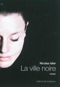 La ville noire - NicolasIdier