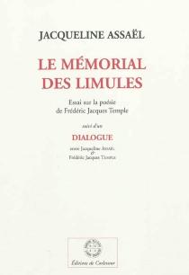 Le mémorial des limules : essai sur la poésie de Frédéric Jacques Temple| Suivi de Dialogue entre Jacqueline Assaël et Frédéric Jacques Temple - JacquelineAssaël