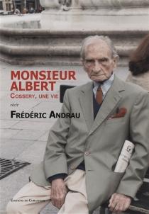 Monsieur Albert : Cossery, une vie - FrédéricAndrau