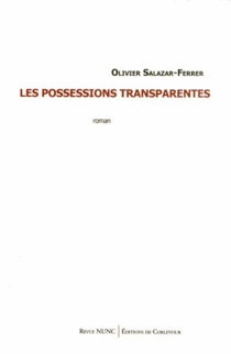 Les possessions transparentes - OlivierSalazar-Ferrer