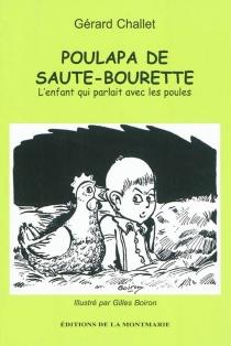 Poulapa de saute-bourette : l'enfant qui parlait avec les poules - GérardChallet
