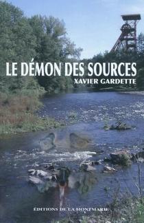 Le démon des sources - XavierGardette