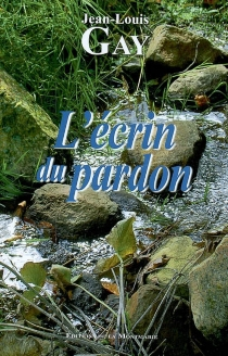 L'écrin du pardon - Jean-Louis Gay
