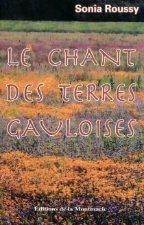 Le chant des terres gauloises - SoniaRoussy