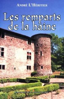 Les remparts de la haine - AndréL'Héritier