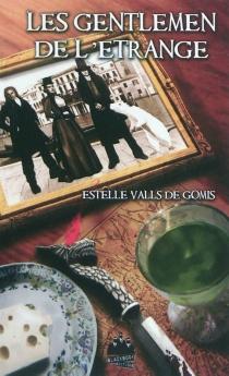 Les gentlemen de l'étrange - EstelleValls de Gomis