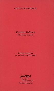 Erotika biblion : et autres oeuvres - Honoré-Gabriel RiquetiMirabeau