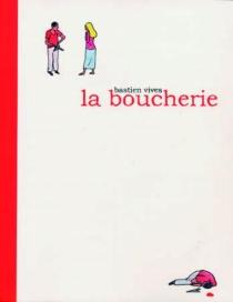 La boucherie - BastienVivès