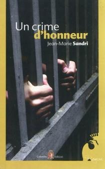 Un crime d'honneur - Jean-MarieSandri