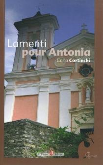 Lamenti pour Antonia - CarlaCortinchi