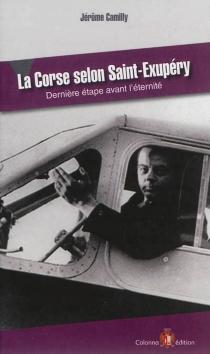 La Corse selon Saint-Exupéry : dernière étape avant l'éternité - JérômeCamilly
