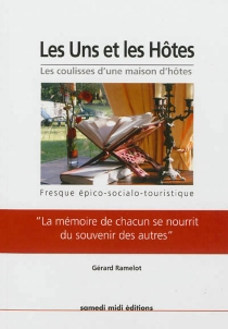Les uns et les hôtes : les coulisses d'une maison d'hôtes : fresque épico-socialo-touristique - GérardRamelot