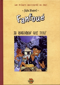 Un polar savoyard de Fanfoué - FélixMeynet