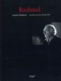Roubaud : rencontre avec Jean-François Puff - Jean-FrançoisPuff