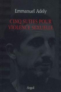 Cinq suites pour violence sexuelle - EmmanuelAdely