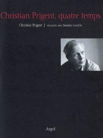 Christian Prigent, quatre temps : rencontre avec Bénédicte Gorrillot - BénédicteGorrillot