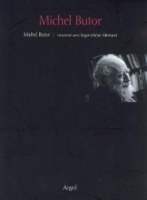Michel Butor : rencontre avec Roger-Michel Allemand - Roger-MichelAllemand