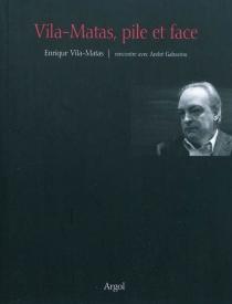 Vila-Matas, pile et face : rencontre avec André Gabastou - AndréGabastou