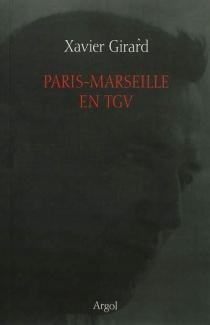 Paris-Marseille en TGV - XavierGirard