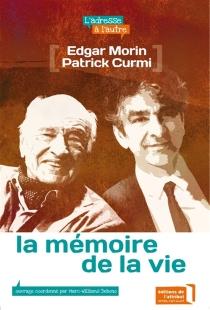 La mémoire de la vie : la vie, ses origines et son futur - PatrickCurmi