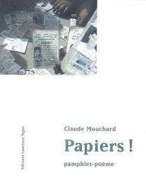 Papiers ! : pamphlet-poème - ClaudeMouchard