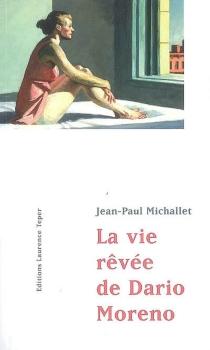 La vie rêvée de Dario Moreno - Jean-PaulMichallet