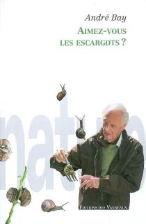 Aimez-vous les escargots ? - AndréBay