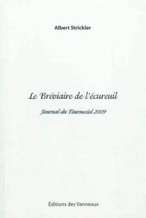 Le bréviaire de l'écureuil : journal du Tourneciel 2009 - AlbertStrickler