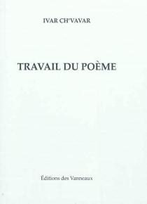 Travail du poème : 1979-2009 - PierreIvar Ch'vavar
