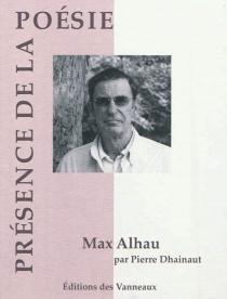 Max Alhau, une mesure ardente - PierreDhainaut