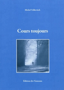 Cours toujours - MichelVolkovitch