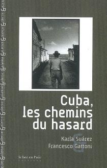 Cuba, les chemins du hasard - KarlaSuárez