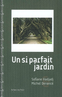 Un si parfait jardin - SofianeHadjadj