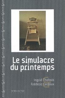 Le simulacre du printemps - IngridThobois
