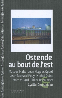 Ostende, au bout de l'Est -