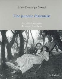Une jeunesse charentaise : les photos retrouvées de Jacques Chardonne - Marie-DominiqueMontel