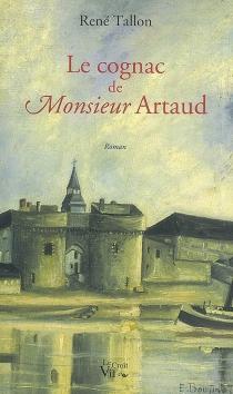 Le cognac de monsieur Artaud - RenéTallon