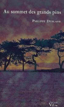 Au sommet des grands pins - PhilippeDeblaise