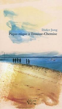 Pique-nique à Trousse-Chemise - DidierJung