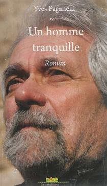 Un homme tranquille - YvesPaganelli