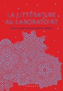 La littérature au laboratoire -