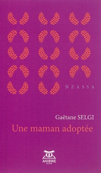 Une maman adoptée - GaëtaneSelgi