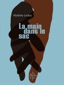 La main dans le sac - VioletteLeduc