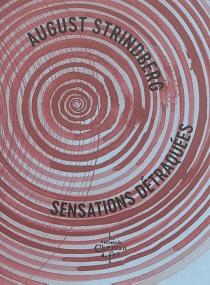 Sensations détraquées - AugustStrindberg