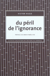 Du péril de l'ignorance - Victor Hugo