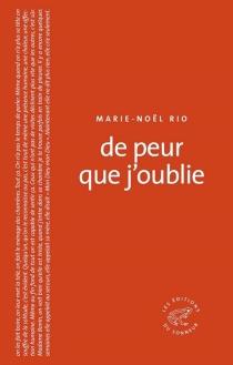 De peur que j'oublie - Marie-NoëlRio