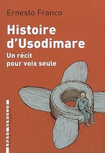 Histoire d'Usodimare : un récit pour voix seule - ErnestoFranco