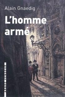 L'homme armé - AlainGnaedig